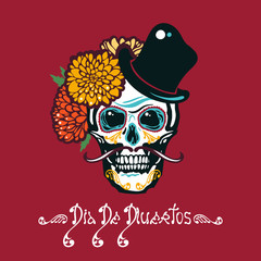 Mexican Day of the Dead. Dia De Los Muertos. Poster with sugar a human head in a hat with a mustache. Lettering. Vector illustration.