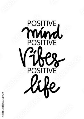 Positive Mind Positive Vibes Positive Life Inspirational Quote