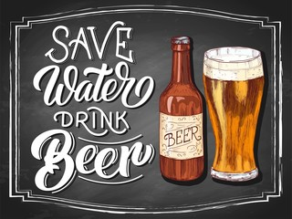 Save water drink beer hand lettering with colorful glass and bottle vintage etching drawn sketch on black chalkboard background. Vector illustration.