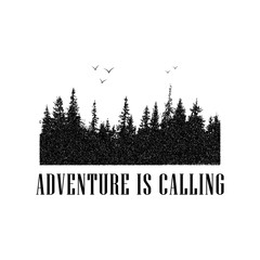 Adventure is calling. Vector illustration with forest. Tourism emblem