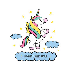 Positive vibes only. Cute positive cartoon unicorn with phrase