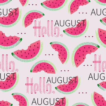 Watermelon Slices. Hello, August. Seamless pattern. Ripe watermelon. The slices of watermelon on a light background with inscriptions. Design for farm products, textiles and packaging materials.