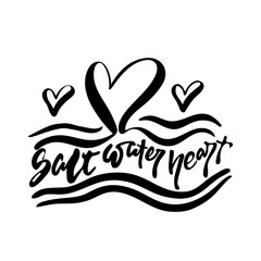 Salt Water Heart - hand drawn positive summer lettering phrase isolated on the white background. Fun brush ink vector quote for banners, greeting card, poster design, photo overlays.