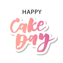 Happy Cake day Lettering Calligraphy Vector llustration Color