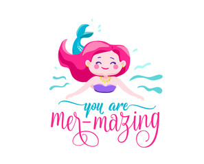 You are mer-mazing. Mermaid little girl, waves. Inspiration quote about summer. Typography design for print, poster, invitation, t-shirt