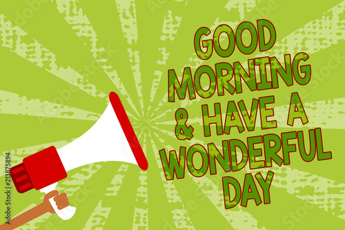Writing Note Showing Good Morningand Have A Wonderful Day Business