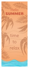 Summer vertical banner with beach, shadow of palm trees and sea. Hello summer. Time to relax. Vector illustration