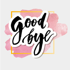 Goodbye Lettering Calligraphy Phrase Bye Vector Watercolor