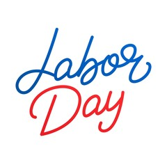 Labor Day. Lettering label for USA Labor Day celebration. Happy Labor Day
