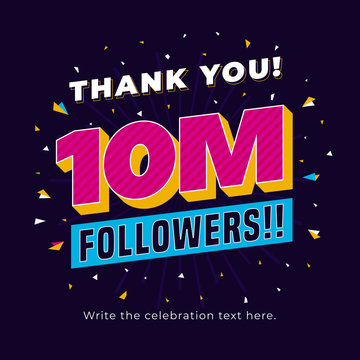 10m followers, ten million followers social media post background template. Creative celebration typography design with confetti ornament for online website banner, poster, card.