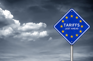 Tariffs just ahead - European Union road sign