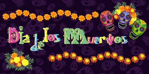 Day of the Dead (Dia de los Muertos) illustration with skulls, marigold flowers and lettering, vector template for poster or banner design.