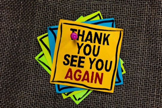 Text sign showing Thank You See You Again. Conceptual photo Appreciation Gratitude Thanks I will be back soon Black bordered different color sticky note stick together with pin on jute sack.
