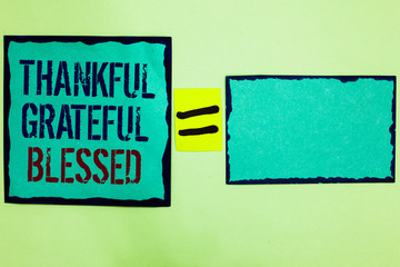 Handwriting text writing Thankful Grateful Blessed. Concept meaning Appreciation gratitude good mood attitude Black bordered blue page written on texts another blank mid yellow equal.