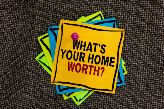 Text sign showing What s is Your Home Worth question. Conceptual photo Value of a house Property Cost Price Rate Black bordered different color sticky note stick together with pin on jute sack.