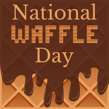 National Waffle Day. 24 August. Waffles in chocolate. Lettering with pieces of waffles.