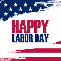 USA Labor Day greeting card with brush stroke background in United States national flag colors and holiday greetings text Happy Labor Day. Vector illustration.