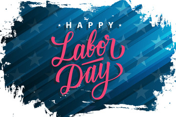 USA Labor Day celebrate banner with brush stroke background and hand lettering text Happy Labor Day. United States national holiday vector illustration.