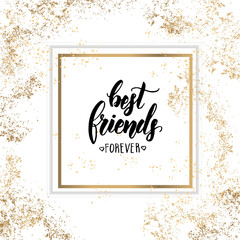 Best friends forever- Friendship Day lettering calligraphy phrase on golden and white background with golden tinsel. Hand drawn quote