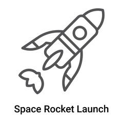 Space Rocket Launch icon vector sign and symbol isolated on white background, Space Rocket Launch logo concept
