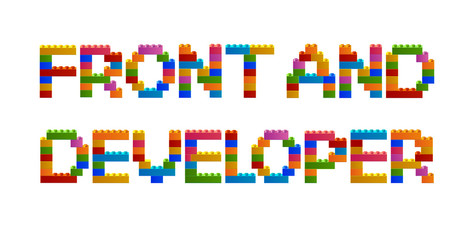The inscription FRONT AND DEVELOPER from the blocks of the constructor. A word from the constructor. Multicolored words with blocks of the constructor. Words with toy blocks of the constructor