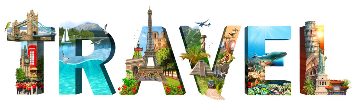 Travel inscription. Collage of famous places of the world. Element for Advertisement, postcard, poster, and more. Isolated on white.