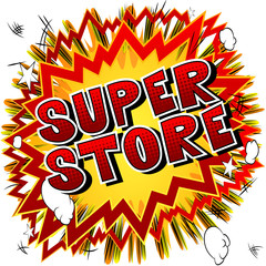 Super Store - Comic book style word on abstract background.