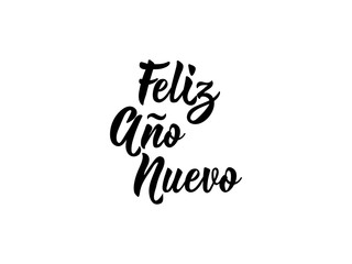 text in Spanish: Happy New Year. Lettering. calligraphy vector illustration. Feliz Ano Nuevo.