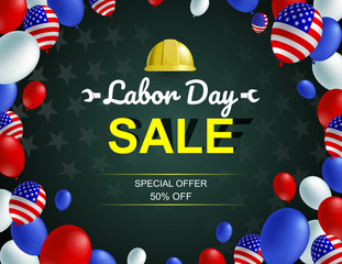 Labor day sale poster flyer banner vector illustration. American flag balloon and Safty helmet design. Labor day celebration concept advertising.