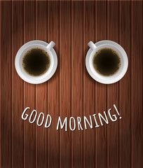 Good morning. Vector positive illustration with cup of coffee on wood background