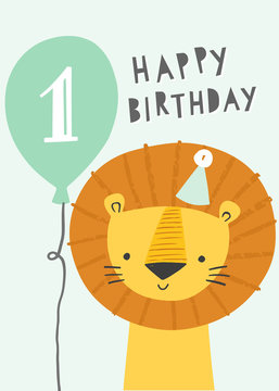 Cute lion first birthday greeting card or party invitation. Smiling lion character in a party hat with a balloon. Baby shower, kids birthday.