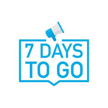 Male hand holding megaphone with 7 days to go speech bubble. Loudspeaker. Banner for business, marketing and advertising