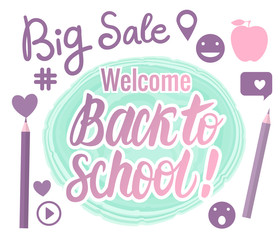Vector Set Welcome Back To School, Big Sale hand Lettering with icons. Children's design in modern colors.