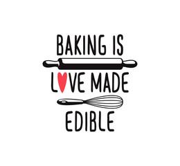 baking is love made edible, fun cute baking quote printable vector design