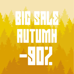 Discount of 90 percent against the background of yellow coniferous forest