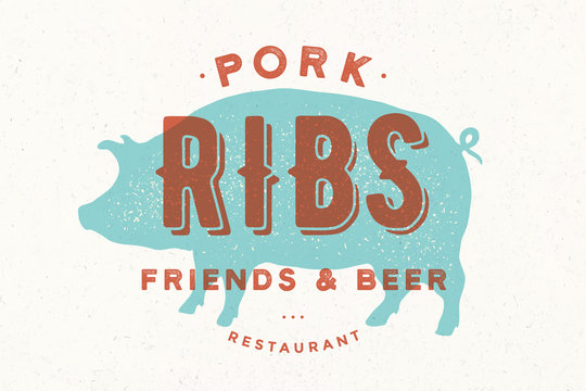 Pig, pork. Vintage logo, retro print, poster for Butchery meat shop with text, typography Pork, Ribs, Restaurant, pig silhouette. Logo template for restaurant, meat business. Vector Illustration