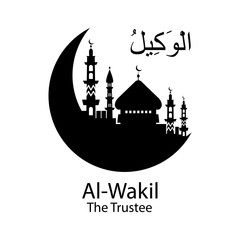 Al Wakil Allah name in Arabic writing against of mosque illustration. Arabic Calligraphy. The name of Allah or the Name of God in translation of meaning in English