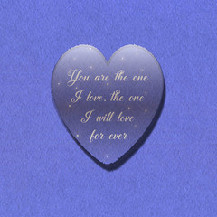 You are the one I love, the one I will love for ever letters heart paper blue backgraund card