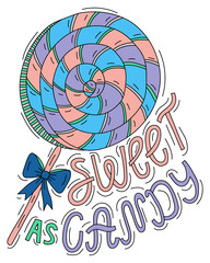 Sweet as candy. Letteting and spiral lollipop illustration