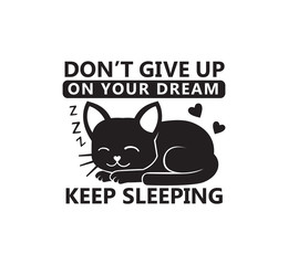 don't give up on your dream funny pet quote poster typography vector design