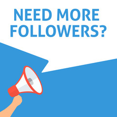 NEED MORE FOLLOWERS? Announcement. Hand Holding Megaphone With Speech Bubble. Flat Illustration