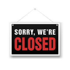 We Are Closed Sign. Retail store black vector illustration