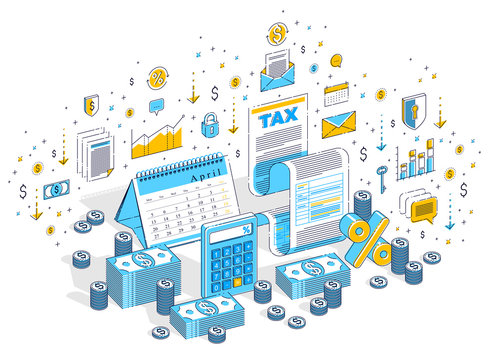 Taxation concept, tax form or paper legal document with cash money stacks and calendar isolated on white. 3d vector business isometric illustration with icons, stats charts and design elements.