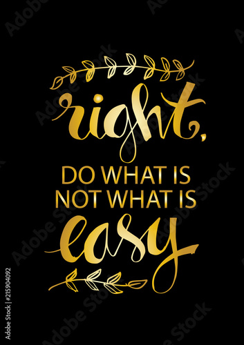 Do What Is Right Not What Is Easy Motivational Quote Stock Photo
