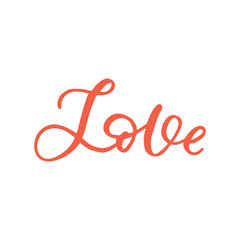 Hand drawn lettering card. The inscription: Love. Perfect design for greeting cards, posters, T-shirts, banners, print invitations.