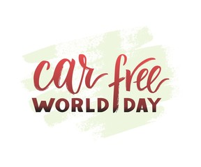 Vector hand drawn brush pen lettering World Car Free Day.