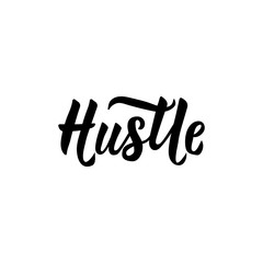 Hustle. Ink hand lettering. Modern brush calligraphy. Handwritten phrase. Inspiration graphic design typography element.
