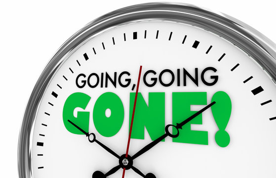 Going Going Gone Times Up Deadline Clock Words 3d Illustration