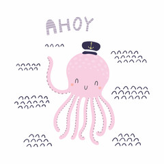 Hand drawn vector illustration of a cute funny octopus sailor in captain cap, waving, with text Ahoy. Isolated objects on white background. Scandinavian style flat design. Concept kids, nursery print.