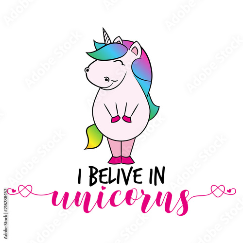 I Belive In Unicorns Funny Vector Text Quotes And Unicorn Drawing